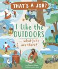 I Like the Outdoors … What Jobs Are There? Cover Image
