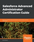 Salesforce Advanced Administrator Certification Guide Cover Image