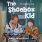 The Shoebox Kid: A Story About Foster and Adopted Children Cover Image
