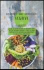 Libro de Cocina Vegano De Keto: ¡Lleva tu cocina vegana al siguiente nivel! Recetas veganas rápidas y sencillas para satisfacer sus antojos saludablem Cover Image