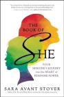 The Book of She: Your Heroine's Journey Into the Heart of Feminine Power Cover Image