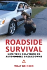 Roadside Survival: Low-Tech Solutions to Automobile Breakdowns Cover Image