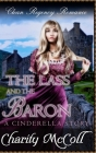 The Lass and The Baron: A Cinderella Story Cover Image