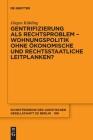 Gentrifizierung ALS Rechtsproblem - Wohnungspolitik Ohne Ökonomische Und Rechtsstaatliche Leitplanken? (Schriftenreihe der Juristischen Gesellschaft Zu Berlin #199) Cover Image