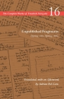 Unpublished Fragments (Spring 1885-Spring 1886): Volume 16 (Complete Works of Friedrich Nietzsche) Cover Image