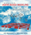 An Introduction to Agent-Based Modeling: Modeling Natural, Social, and Engineered Complex Systems with Netlogo Cover Image