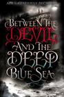 Between the Devil and the Deep Blue Sea Cover Image