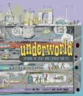 Underworld: Exploring the Secret World Beneath Your Feet Cover Image