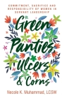 Green Panties, Ulcers & Corns: Commitment, Sacrifice and Responsibility of Women In Servant Leadership Cover Image