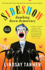Sideshow: Dumbing Down Democracy Cover Image