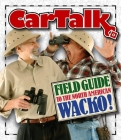 Car Talk Field Guide to the North American Wacko Cover Image