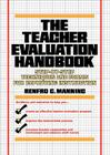 The Teacher Evaluation Handbook: Step-By-Step Techniques and Forms for Improving Instruction Cover Image