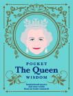 Pocket The Queen Wisdom (US Edition): Inspirational quotes and wise words from an iconic monarch (Pocket Wisdom) Cover Image