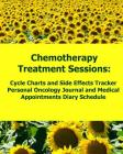 Chemotherapy Treatment Sessions Cycle Charts and Side Effects Tracker: Personal Oncology Journal and Medical Appointments Diary Schedule (Cancer) Cover Image