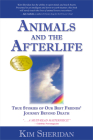 Animals and the Afterlife: True Stories of Our Best Friends' Journey Beyond Death Cover Image