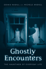 Ghostly Encounters: The Hauntings of Everyday Life Cover Image