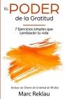 El Poder de la Gratitud: 7 Ejercicios Simples que van a cambiar tu vida a mejor - incluye un diario de gratitud de 90 días Cover Image