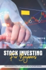 Stock Investing For Beginners: Simple Investing Guide To Become An Intelligent Investor And Grow Your Wealth Continuously: Stock Market Analysis Book Cover Image