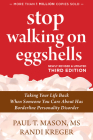 Stop Walking on Eggshells: Taking Your Life Back When Someone You Care about Has Borderline Personality Disorder Cover Image