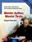 Mentor Author, Mentor Texts: Short Texts, Craft Notes, and Practical Classroom Uses Cover Image