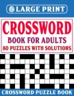 Crossword Book For Adults: Crossword Puzzles For Adults To Enjoy Leisure Time Cover Image