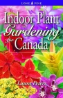 Indoor Plant Gardening for Canada Cover Image