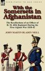 With the Somersets in Afghanistan: The Recollections of an Officer of H. M. 40th Regiment During the First Afghan War 1838-42 Cover Image