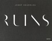 Josef Koudelka: Ruins Cover Image