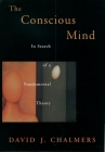Conscious Mind in Search of a Fundamental Theory (Revised) (Philosophy of Mind) Cover Image