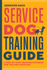 Service Dog Training Guide: A Step-By-Step Training Program for You and Your Dog Cover Image