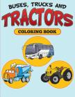 Buses, Trucks and Tractors Coloring Book Cover Image