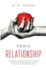 Toxic Relationship: Healing Your Heart and Recovering Yourself From an Emotionally Abusive Relationship With Toxic People. Stop Narcissist Cover Image