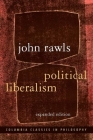 Political Liberalism (Columbia Classics in Philosophy) Cover Image