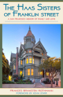 The Haas Sisters of Franklin Street: A San Francisco Memoir of Family, Sisterhood, and Love Cover Image