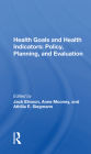 Health Goals and Health Indicators: Policy, Planning, and Evaluation Cover Image