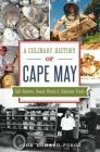 A Culinary History of Cape May: Salt Oysters, Beach Plums & Cabernet Franc (American Palate) Cover Image