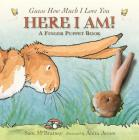 Here I Am!: A Finger Puppet Book: A Guess How Much I Love You Book Cover Image