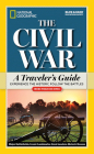 National Geographic The Civil War: A Traveler's Guide Cover Image