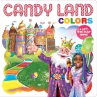 Hasbro Candy Land: Colors: (Interactive Books for Kids Ages 0+, Concepts Board Books for Kids, Educational Board Books for Kids) (PlayPop) Cover Image