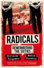Radicals: Remembering the Sixties Cover Image