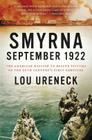 Smyrna, September 1922: The American Mission to Rescue Victims of the 20th Century's First Genocide Cover Image