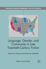 Language, Gender, and Community in: American Voices and American Identities (American Literature Readings in the 21st Century) Cover Image