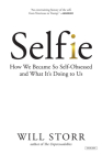 Selfie: How We Became So Self-Obsessed and What It's Doing to Us Cover Image