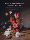 Dutch and Flemish Flower Pieces (2 Vols in Case): Paintings, Drawings and Prints Up to the Nineteenth Century Cover Image