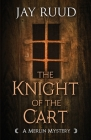 The Knight of the Cart (Merlin Mystery) Cover Image