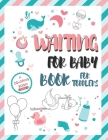 Waiting for Baby Book for Toddlers - A Coloring Book -: My First Big Book of Coloring Cover Image