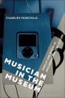 Musician in the Museum: Display and Power in Neoliberal Popular Culture Cover Image