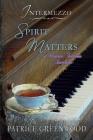 Intermezzo: Spirit Matters: A Wisteria Tearoom Interlude Cover Image
