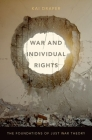 War and Individual Rights: The Foundations of Just War Theory Cover Image