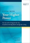 Living with Your Higher Power: A Workbook for Steps 1-3 (A Program for You) Cover Image